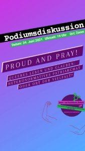 Proud & Pray. Queeres Leben & Glaube: Heteronormatives Patriarchat oder Ort der Vielfalt? Eine Podiumsdiskussion. @ Zoom Veranstaltung